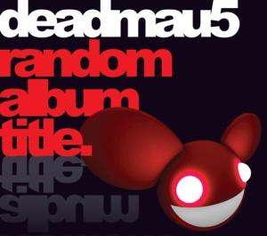 CD_DPK3_Deadmau5_MAU5CD01